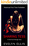 Sharing Tess: A Gold Rush Menage Story (Historical First Time Forbidden Book 6)