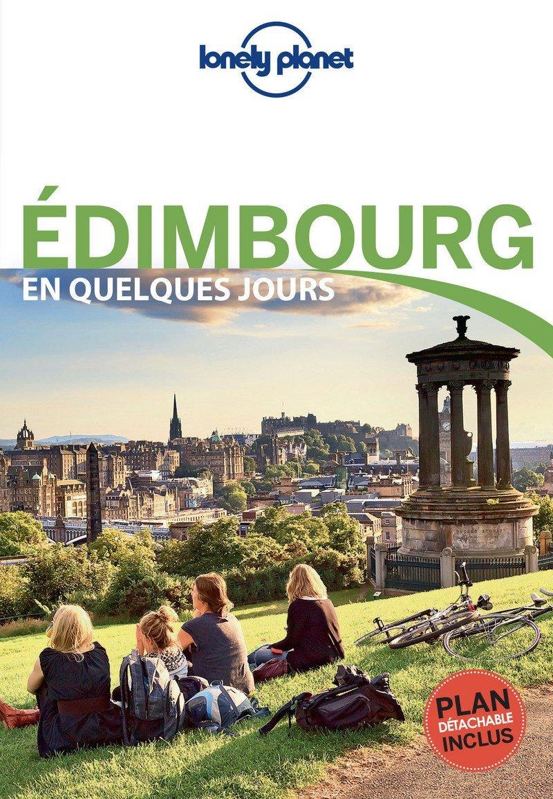 Edimbourg En quelques Jours - 3ed Broché – 22 juin 2017 Lonely Planet LONELY PLANET 2816163520 Guide d'Europe TRAVEL / Europe / General