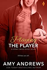 Playing the Player (Sydney Smoke Rugby Series Book 3) Kindle Edition