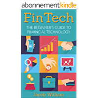 FinTech: The Beginner's Guide To Financial Technology (English Edition)