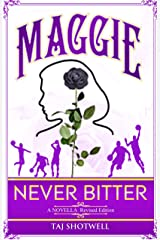 MAGGIE: Never Bitter Kindle Edition