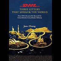 DHL: Three Letters That Shrank the World