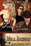 Three's A Charm (Dirty Tricks #3) (Ugly Stick Saloon)
