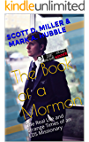 The Book of a Mormon: The Real Life and Strange Times of an LDS Missionary