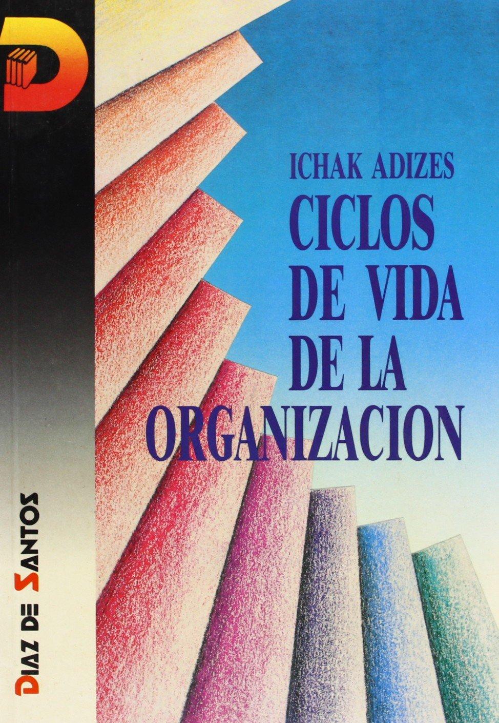 Ciclos de vida de la organización: Amazon.es: Adizes, Ichak: Libros