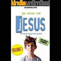 Na trilha com Jesus: Um livro de teologia para crianças