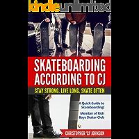 Skateboarding According to 'CJ': A Quick Guide to Skateboarding!