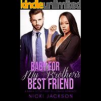 Baby For My Brother's Best Friend: A BWWM Secret Baby Billionaire Romance