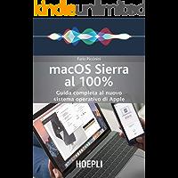 Mac OS Sierra al 100%: Guida completa al nuovo sistema operativo di Apple