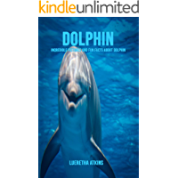 Dolphin: Incredible Pictures and Fun Facts about Dolphin