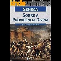 Sobre a providência divina: Por que infortúnios atingem os homens de bem, mesmo existindo a providência