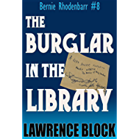 The Burglar in the Library (Bernie Rhodenbarr Book 8) (English Edition)