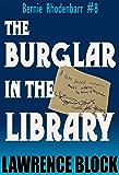 The Burglar in the Library (Bernie Rhodenbarr Book 8)