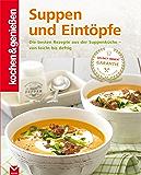 K&G - Suppen und Eintöpfe: Die besten Rezepte aus der Suppenküche - von leicht bis deftig (kochen & genießen) (German Edition)
