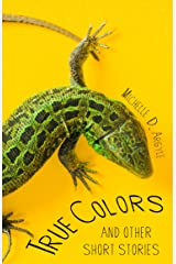 True Colors and Other Short Stories Kindle Edition