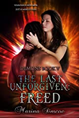 The Last Unforgiven - Freed (Demons Book 5) Kindle Edition