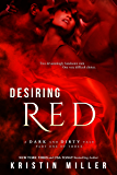 Desiring Red (A Dark and Dirty Tale Book 1)