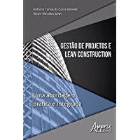 Gestão de Projetos e Lean Construction:: Uma Abordagem Prática e Integrada