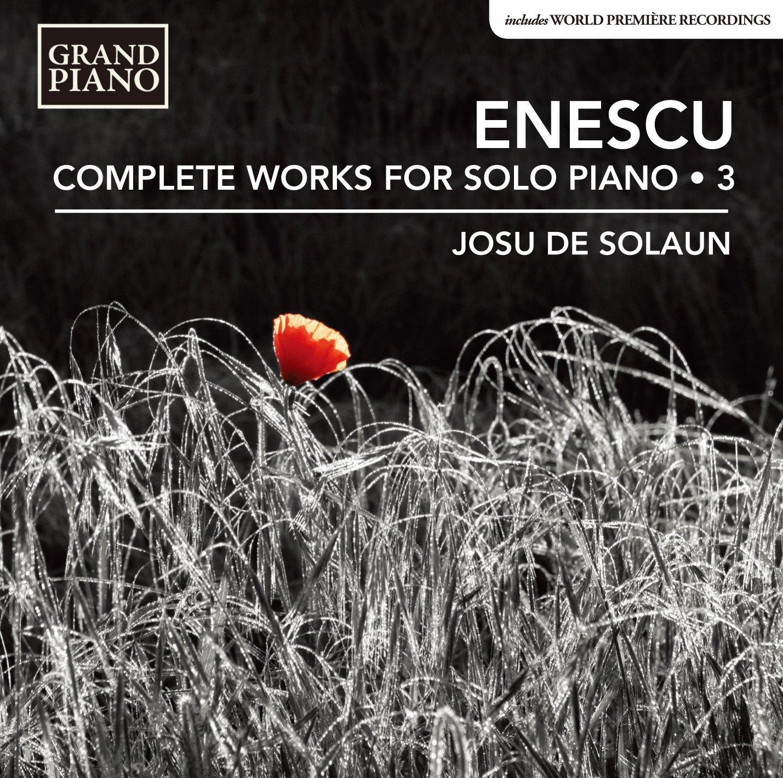 Enescu, G.: Piano Works (Complete), Vol. 3 (Solaun)
