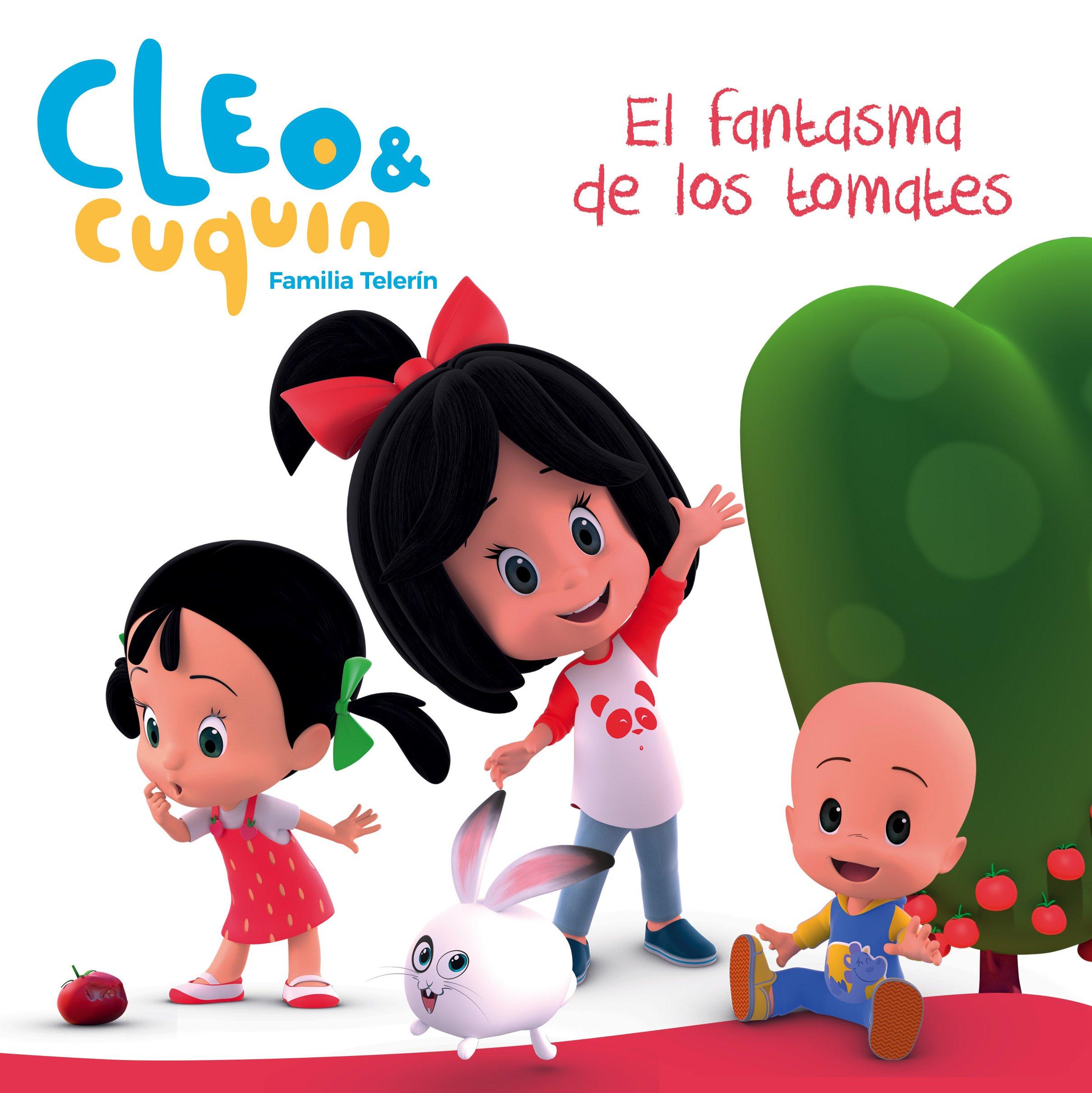 El fantasma de los tomates (Cleo y Cuqu�n. Primeras lecturas) (Spanish) Hardcover – 2018