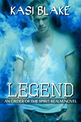 Legend (Order of the Spirit Realm Book 4) Kindle Edition