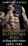 Driving my Billionaire Boss: A Steamy Instalove Romance (The Naughty Streets of Waitesville Book 1)