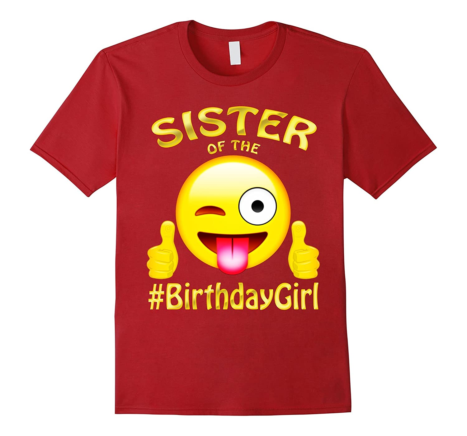 Sister Of The Birthday Girl Emoji Tshirt Cool Gift For Party TH