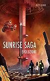 Sunrise Saga - Evoluzioni