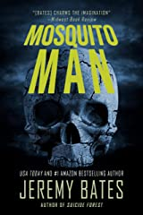 Mosquito Man: A scary psychological thriller by the new master of horror (World's Scariest Legends Book 1) Kindle Edition