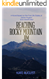 Reaching Rocky Mountain Jim: A Novel Based on the True Life Stories of James Nugent and Isabella Bird (Historic Estes Park Frontier Life and Romance Book 1)