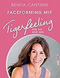 Faceforming mit Tigerfeeling für sie und ihn (German Edition)