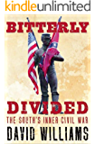 Bitterly Divided: The South's Inner Civil War
