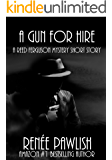 A Gun for Hire: A Reed Ferguson Short Story (The Reed Ferguson Mystery Series)