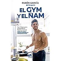 El gym y el ñam: Las claves para el equilibrio físico y mental (Sin colección)
