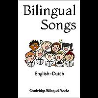 Bilingual Songs: English-Dutch (English Edition)
