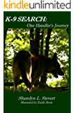K-9 Search:  One Handler's Journey