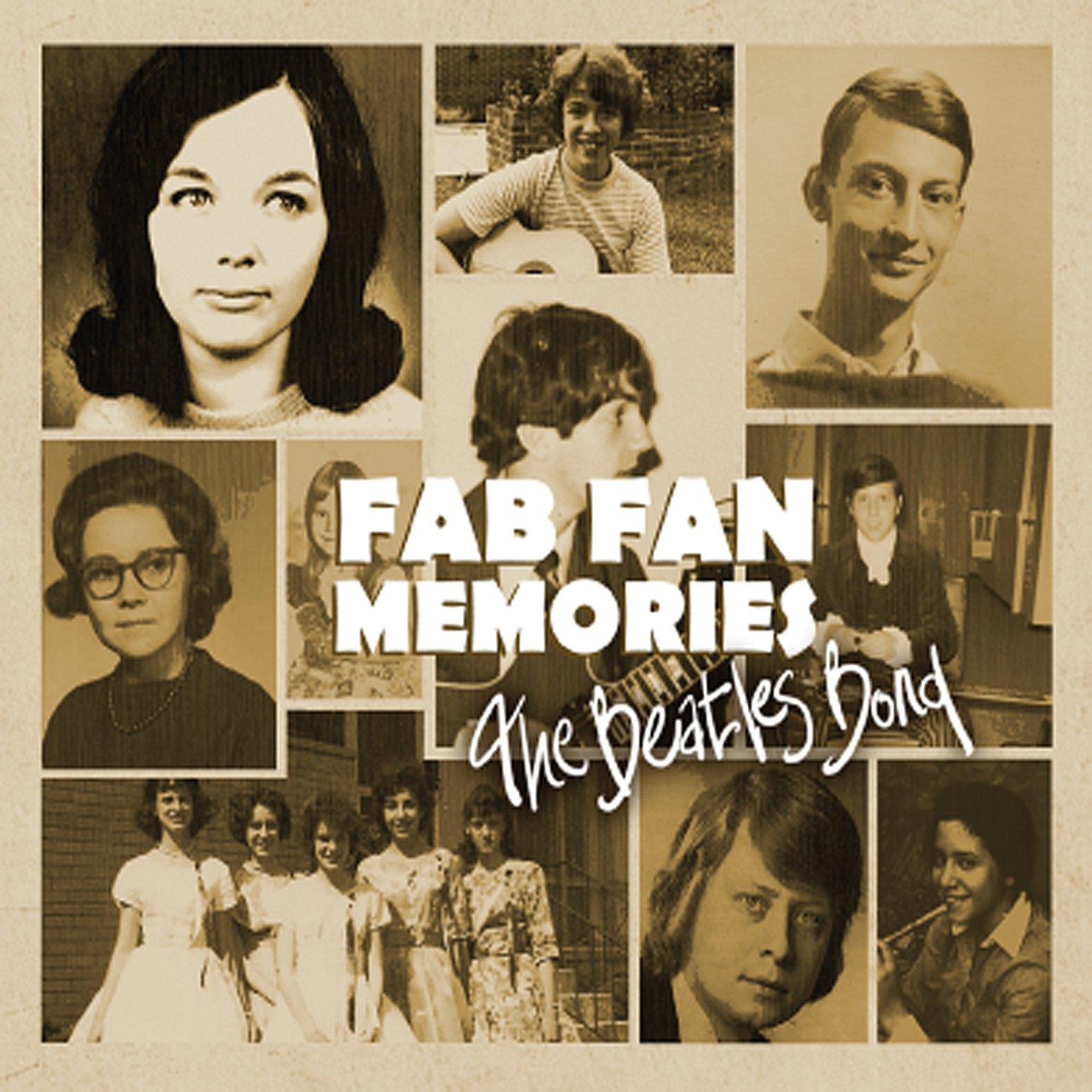 Fab Fan Memories the Beatles Bond