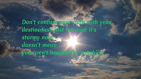 Posterhouzz A Quote Quotes Sunshine Path Destination Storm Premuim