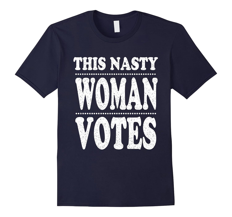 This Nasty Women Votes - Vote Hillary For President 2016 T S-Art