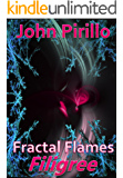 """Fractal Flames Filigree: """"As beautiful as a melody from the heavens."""""""