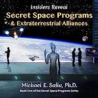 Insiders Reveal Secret Space Programs & Extraterrestrial Alliances