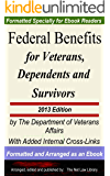 Federal Benefits For Veterans, Dependents and Survivors 2013 Edition