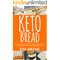 KETO BREAD: 50 Easy to Follow Bakers Recipe Guide for Low Carb Keto Bread for Ketogenic Meal Plan (English Edition)