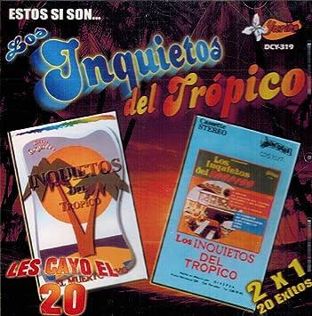 Los Inquietos Del Tropico - Los Inquietos Del Tropico (Les Cayo El 20 Gozar) DCY-319 - Amazon.com Music