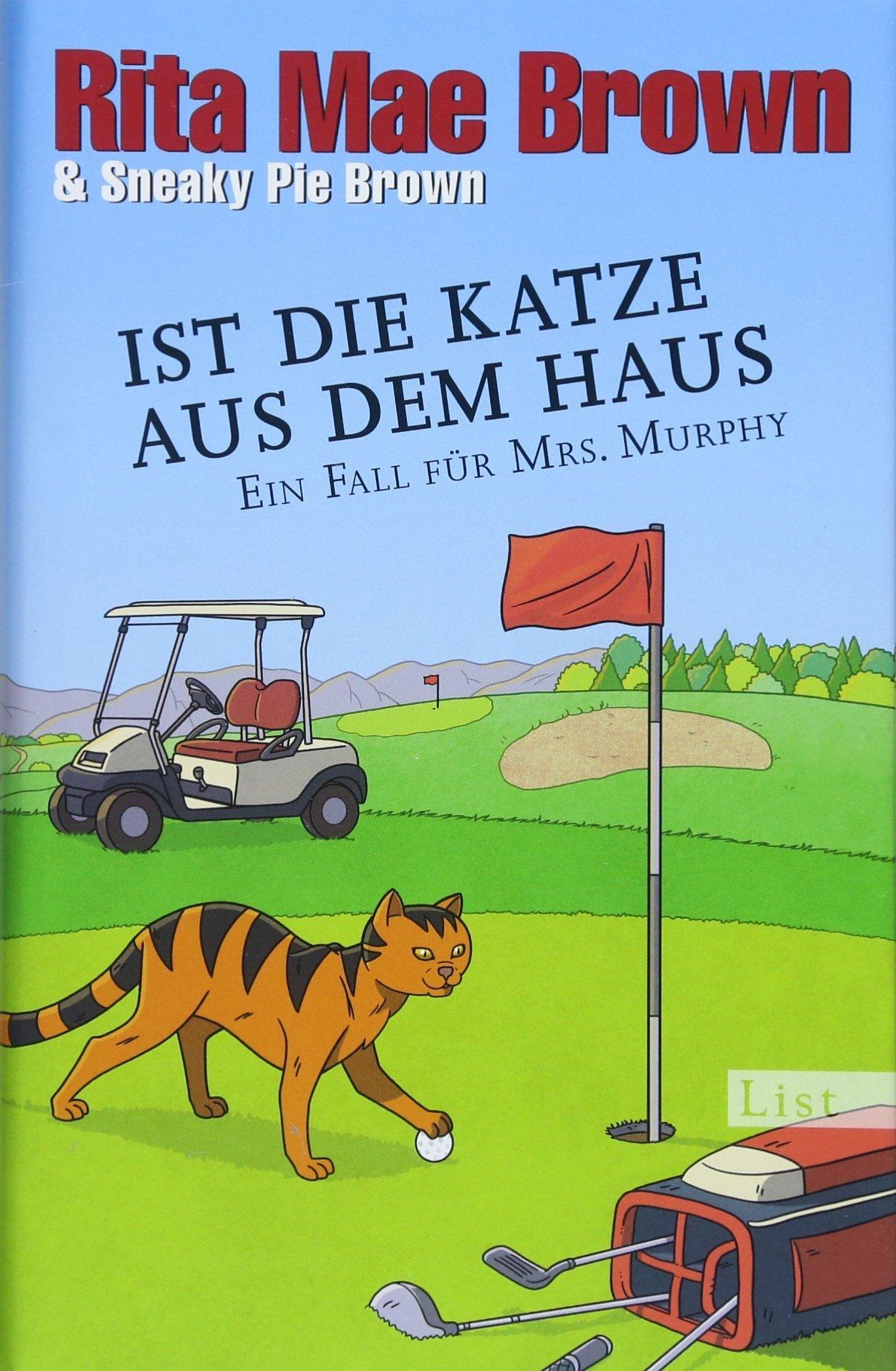 Ist die Katze aus dem Haus: Ein Fall für Mrs. Murphy (Ein Mrs.-Murphy-Krimi, Band 23)