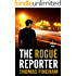 The Rogue Reporter (A Police Procedural Mystery Series of Crime and Suspense, Hyder Ali #2)