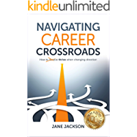 Navigating Career Crossroads: How to Thrive When Changing Direction