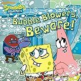 Bubble Blowers, Beware! (SpongeBob SquarePants)