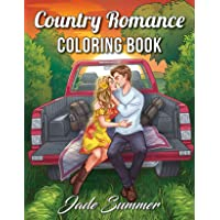 Country Romance Coloring Book: An Adult Coloring Book with Charming Country Life, Loving Couples, Beautiful Flowers, and…