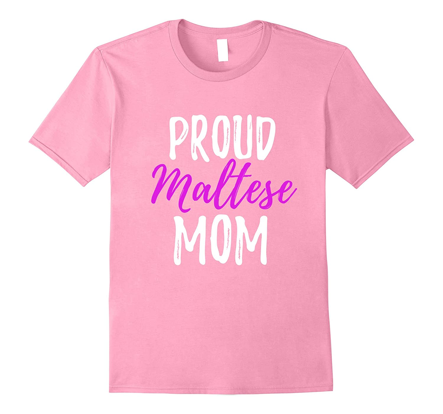 Proud Maltese Mom T-Shirt Funny Maltese Dog Mom Gift Shirt-CL
